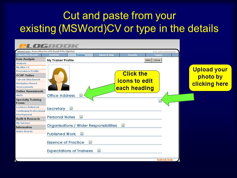 Cut and paste from your existing (MSWord)CV or type in the details
