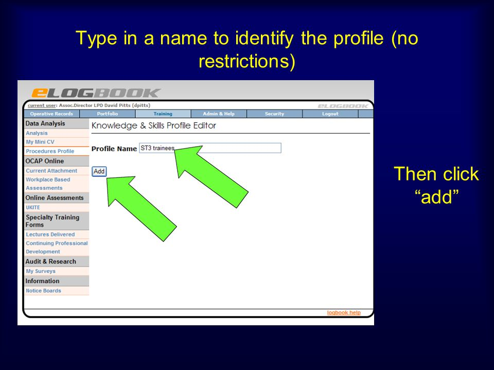 Type in a name to identify the profile (no restrictions)