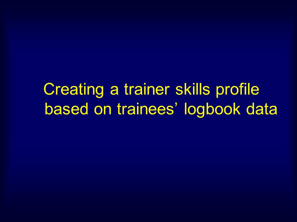 Creating a trainer skills profile based on trainees' logbook data