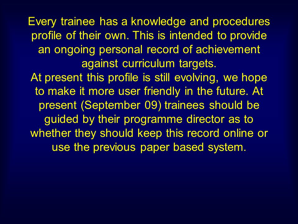 Every trainee has a knowledge and procedures profile of their own