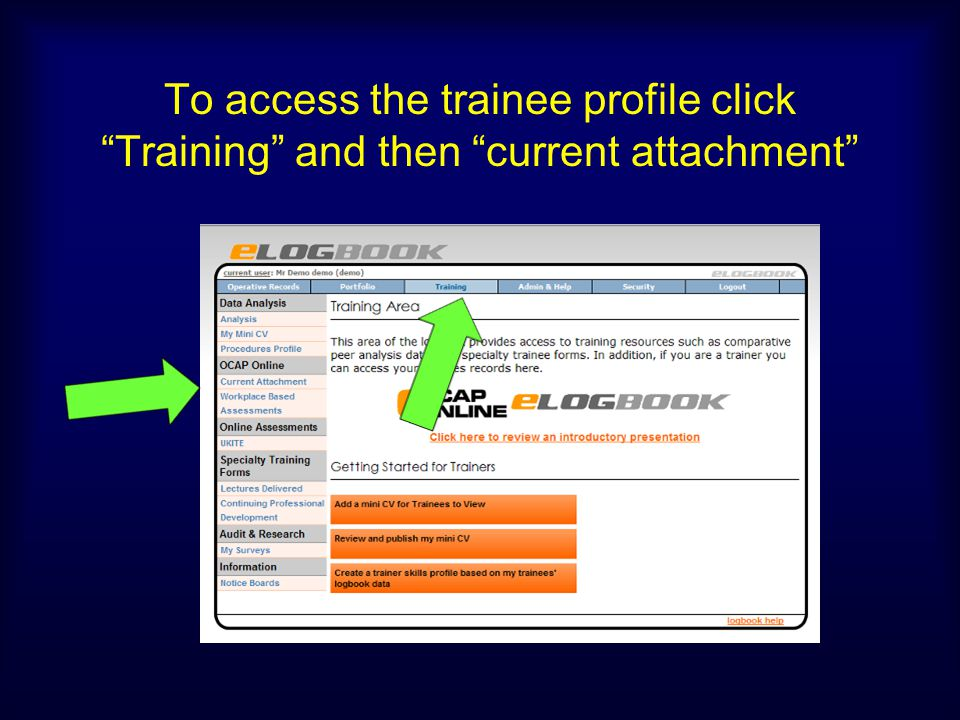 To access the trainee profile click Training and then current attachment