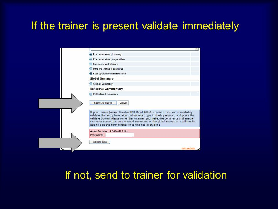 If the trainer is present validate immediately