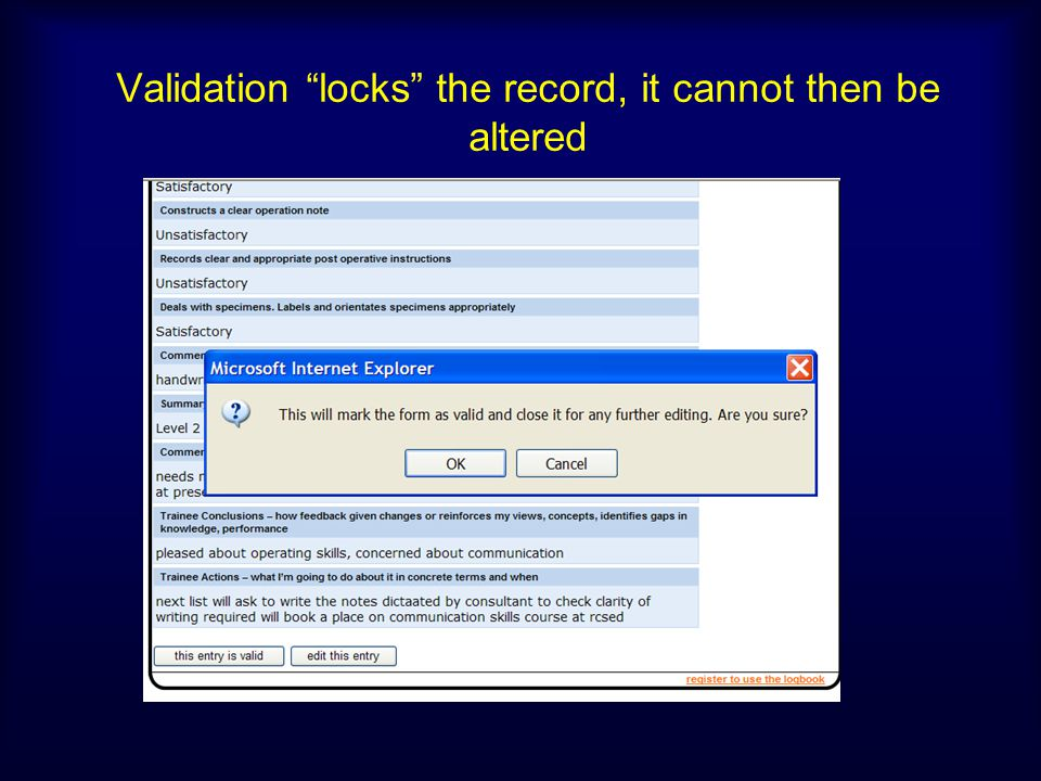 Validation locks the record, it cannot then be altered