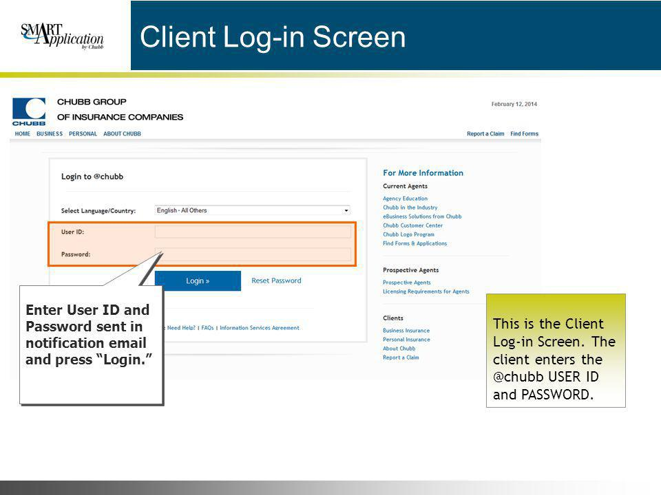 Client Log-in Screen Enter User ID and Password sent in notification email and press Login.