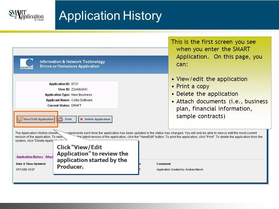 Application History This is the first screen you see when you enter the SMART Application. On this page, you can: