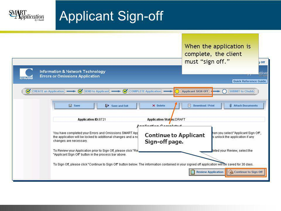 Applicant Sign-off When the application is complete, the client must sign off. Continue to Applicant Sign-off page.