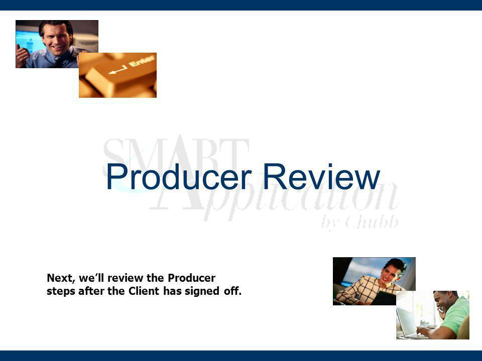 Producer Review Next, we'll review the Producer steps after the Client has signed off.