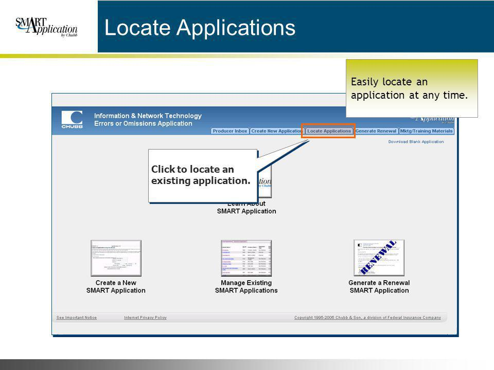 Locate Applications Easily locate an application at any time.