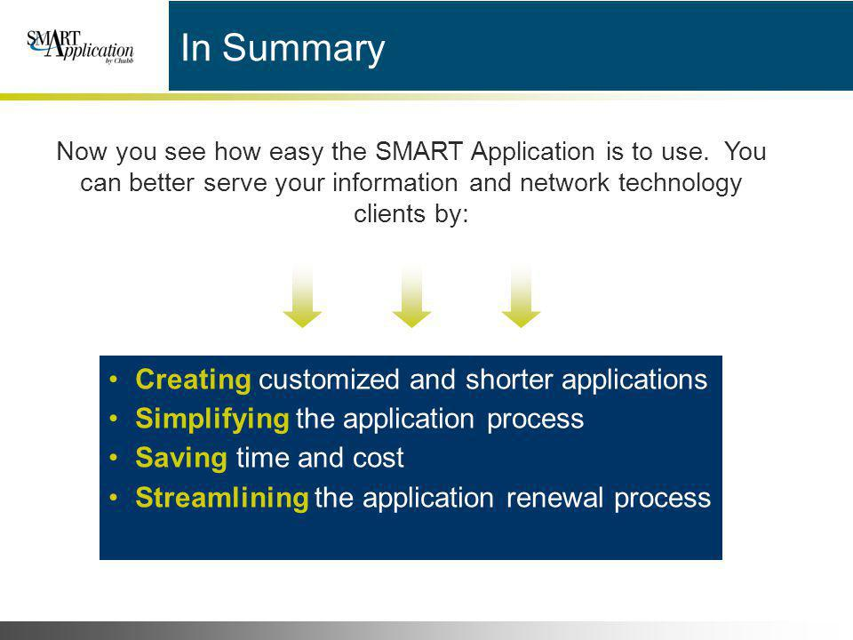 In Summary Creating customized and shorter applications