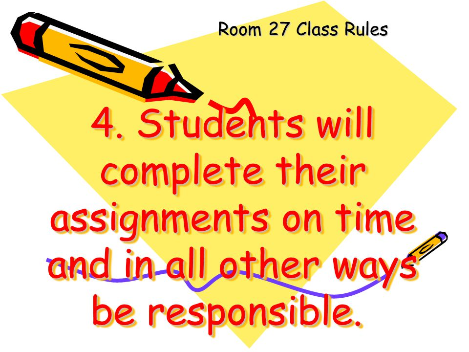 Room 27 Class Rules 4.