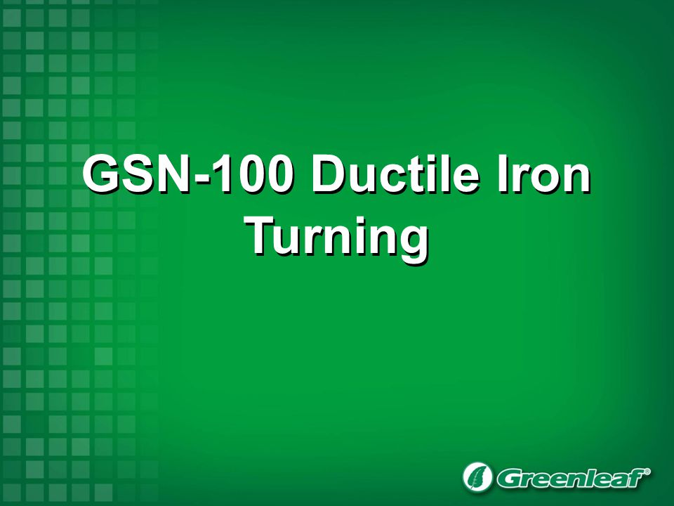 GSN-100 Ductile Iron Turning
