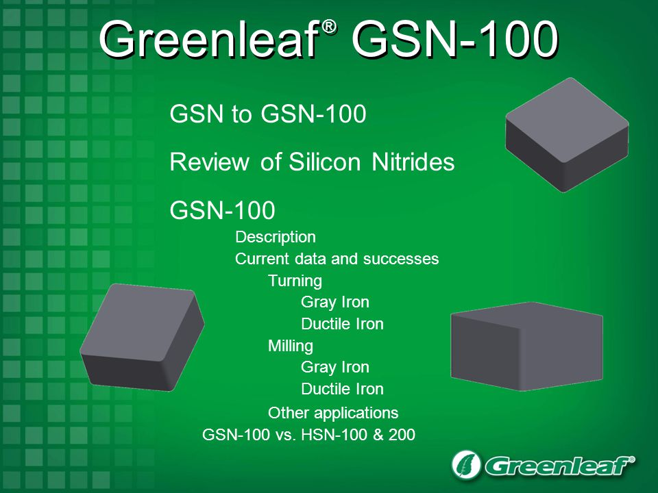 Greenleaf ® GSN-100 GSN to GSN-100 Review of Silicon Nitrides GSN-100