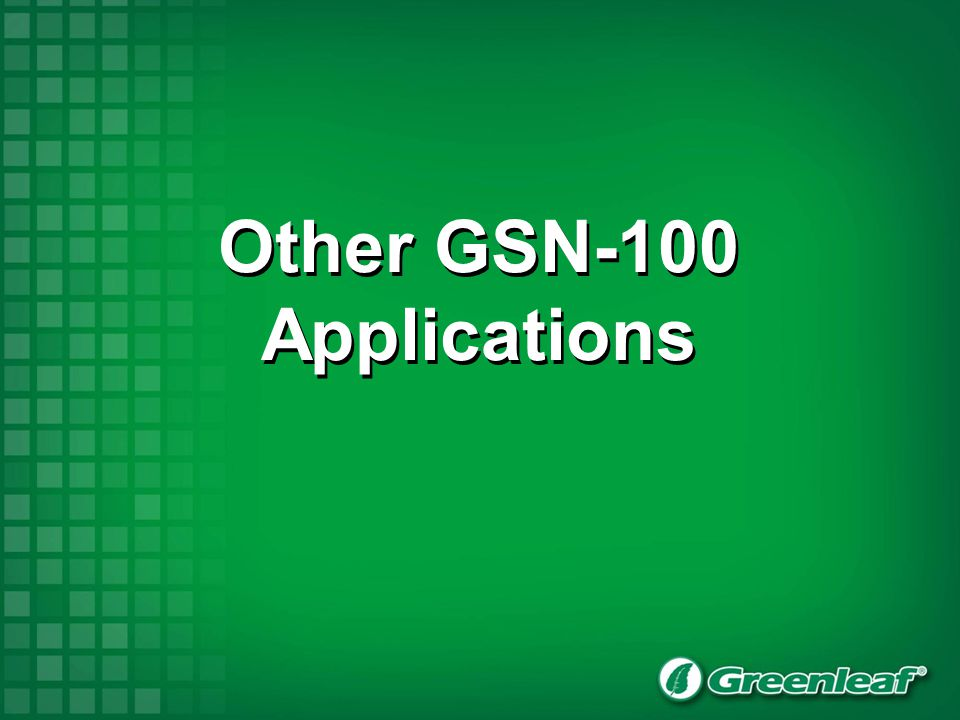 Other GSN-100 Applications