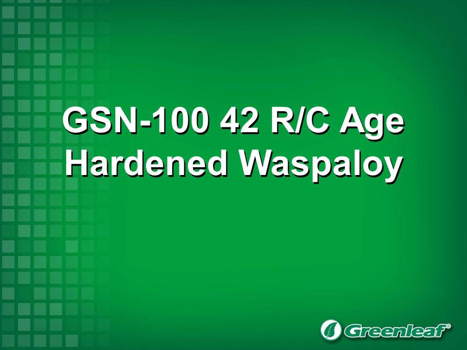 GSN-100 42 R/C Age Hardened Waspaloy