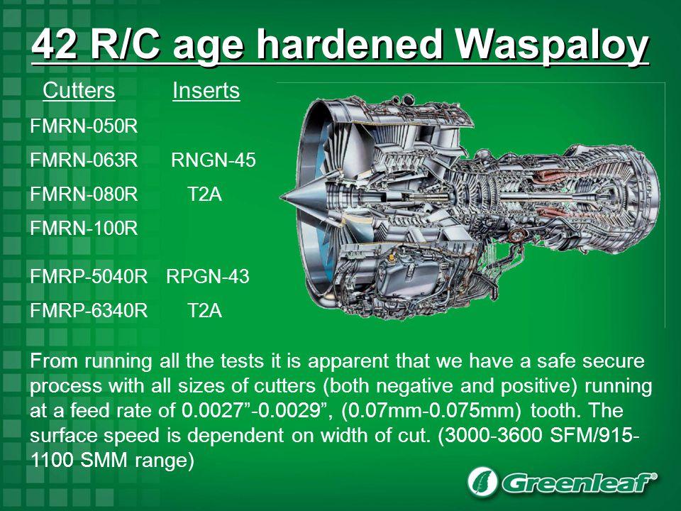 42 R/C age hardened Waspaloy