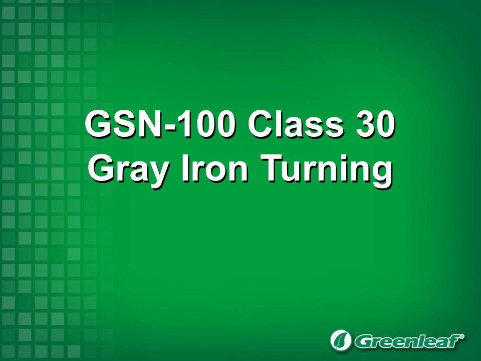 GSN-100 Class 30 Gray Iron Turning