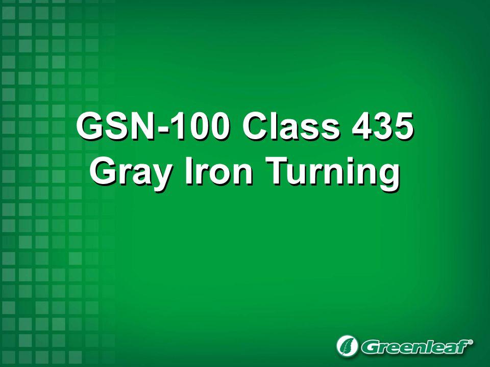 GSN-100 Class 435 Gray Iron Turning
