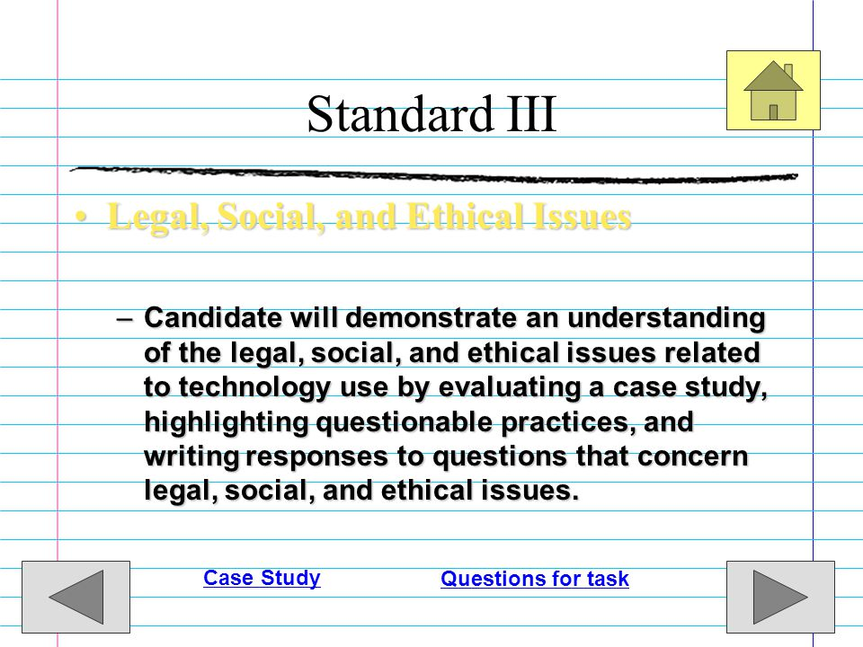 Standard III Legal, Social, and Ethical Issues
