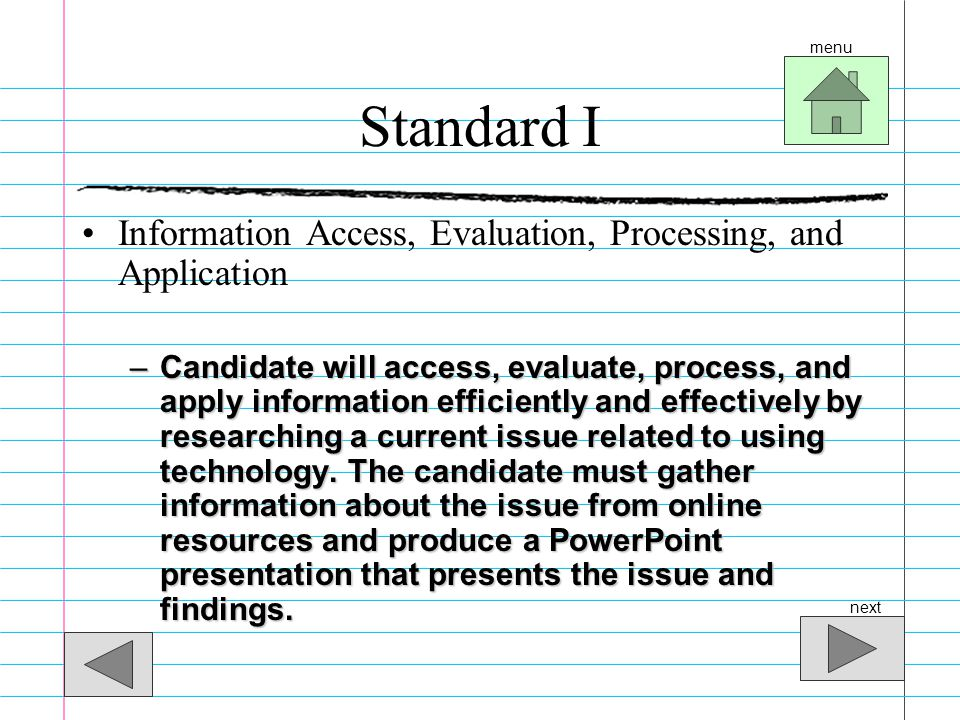 Standard I Information Access, Evaluation, Processing, and Application