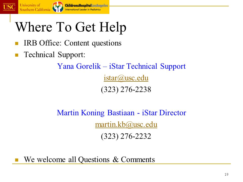 Where To Get Help IRB Office: Content questions Technical Support: