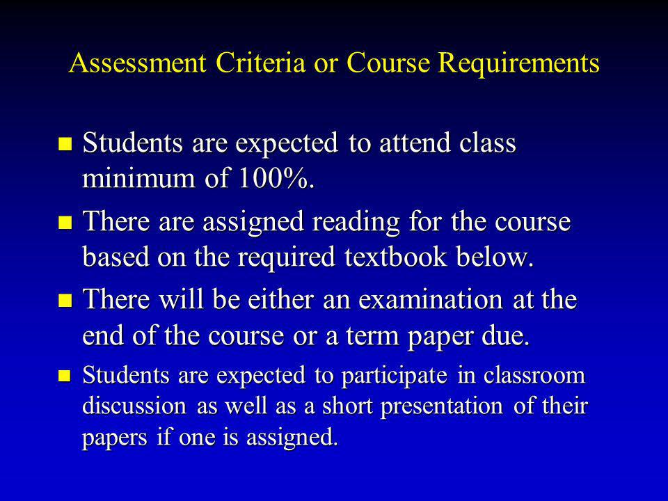 Assessment Criteria or Course Requirements