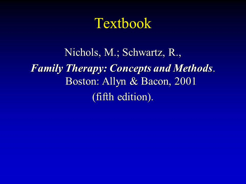 Family Therapy: Concepts and Methods. Boston: Allyn & Bacon, 2001