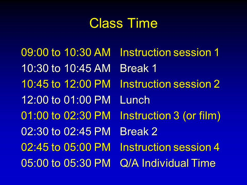 Class Time 09:00 to 10:30 AM Instruction session 1