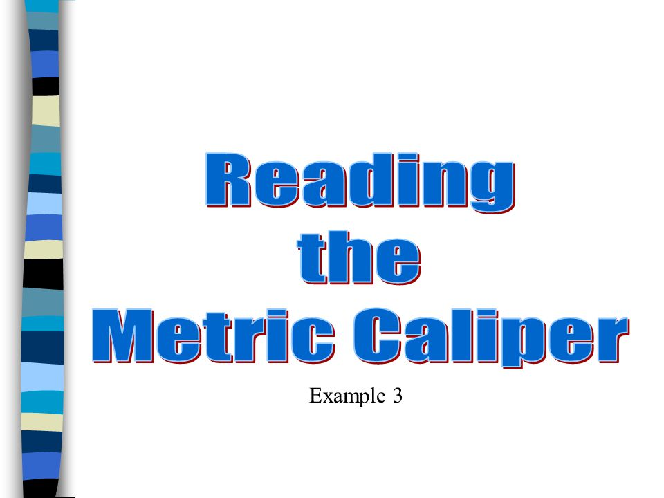 Reading the Metric Caliper Example 3