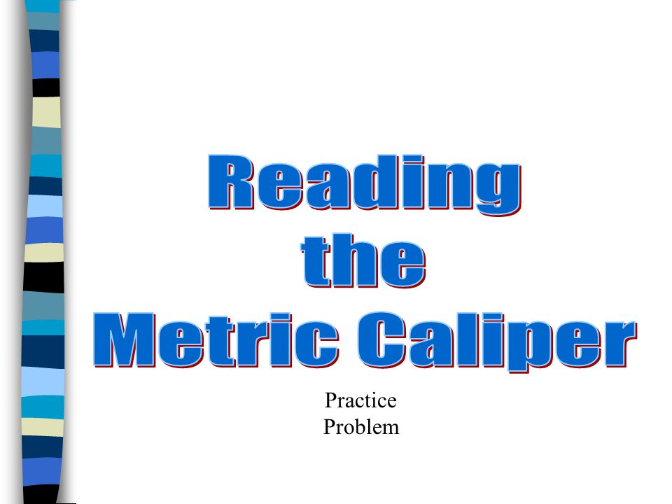 Reading the Metric Caliper Practice Problem