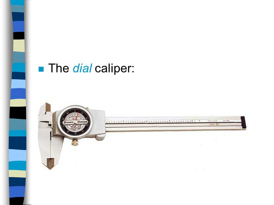 The dial caliper: