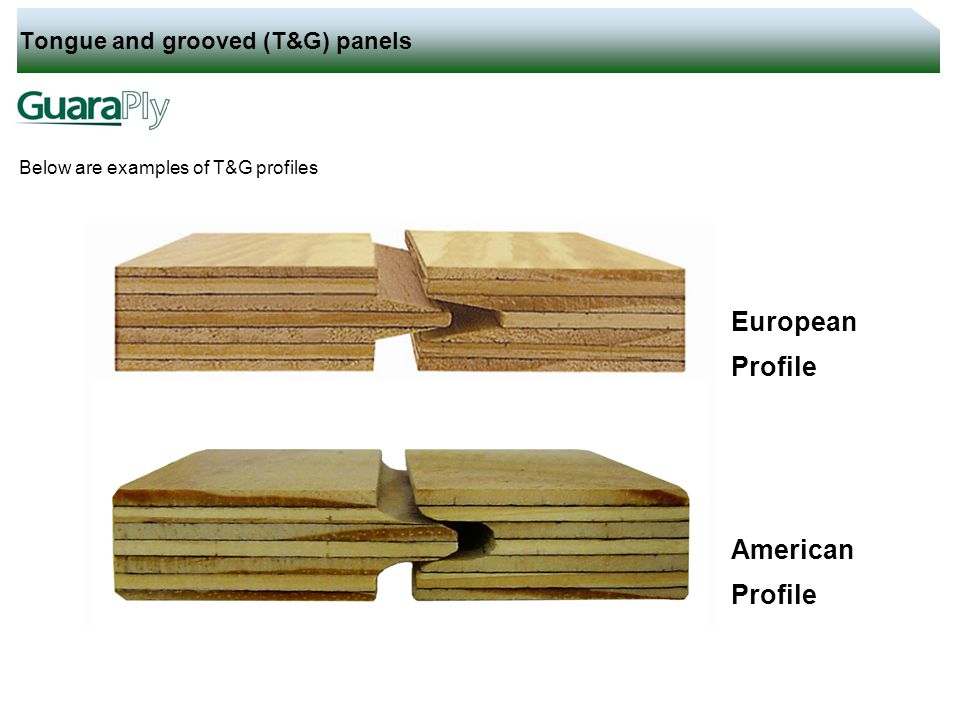 Tongue and grooved (T&G) panels