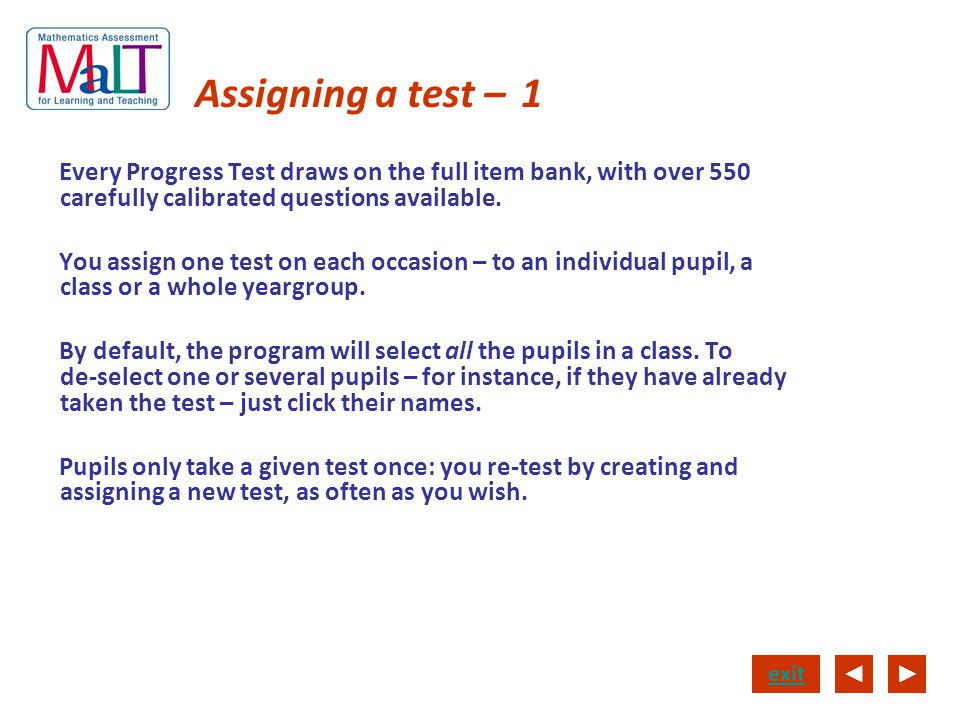 Assigning a test – 1 Every Progress Test draws on the full item bank, with over 550 carefully calibrated questions available.