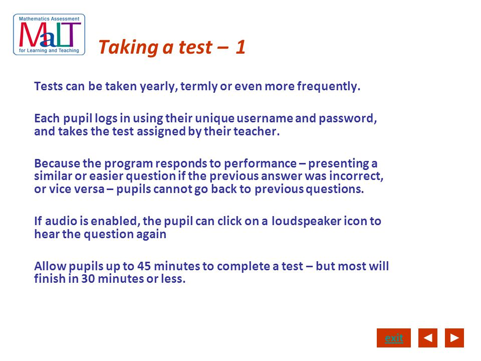 Taking a test – 1 Tests can be taken yearly, termly or even more frequently.