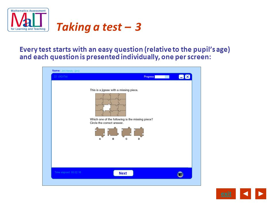 Taking a test – 3 Every test starts with an easy question (relative to the pupil's age) and each question is presented individually, one per screen:
