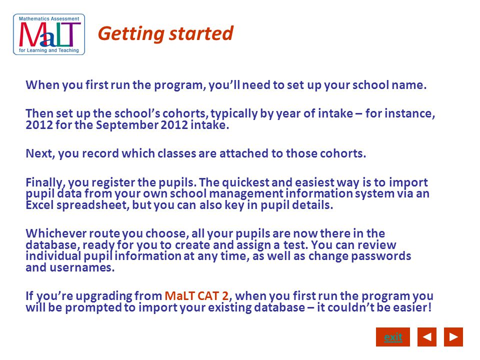 Getting started When you first run the program, you'll need to set up your school name.