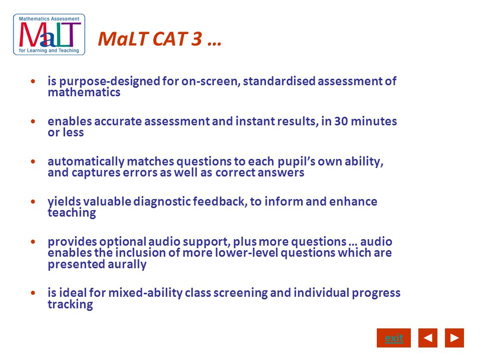 MaLT CAT 3 … is purpose-designed for on-screen, standardised assessment of mathematics.