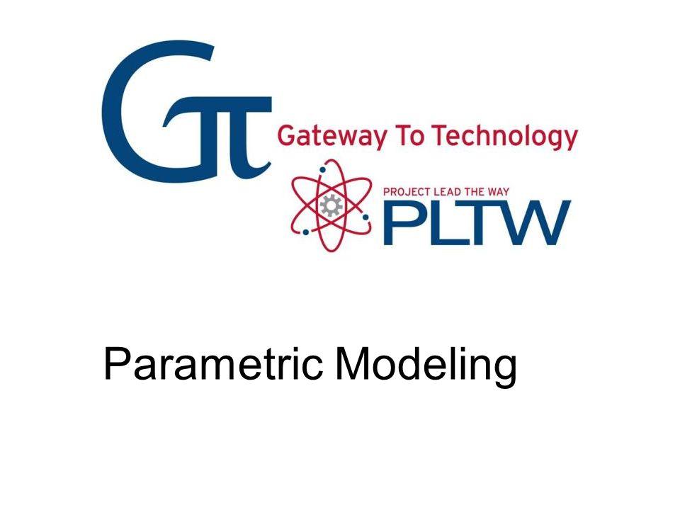 Parametric Modeling Parametric Modeling