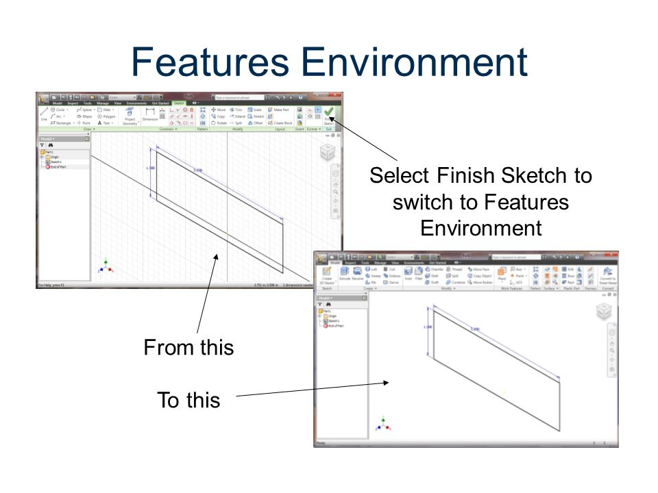 Select Finish Sketch to switch to Features Environment