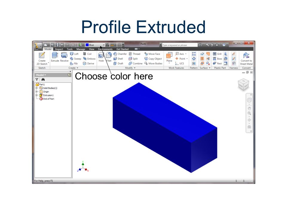 Profile Extruded Choose color here Parametric Modeling