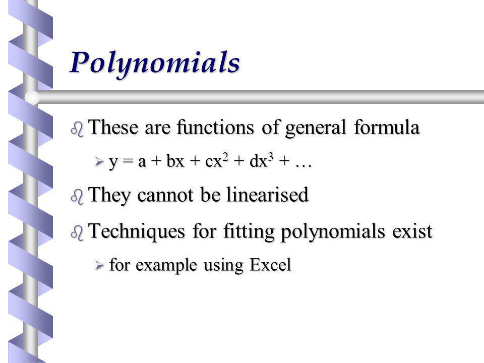 Polynomials These are functions of general formula