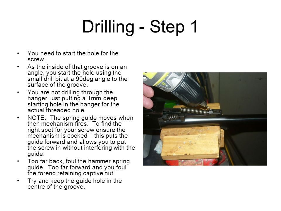 Drilling - Step 1 You need to start the hole for the screw.