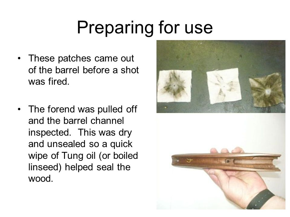 Preparing for use These patches came out of the barrel before a shot was fired.