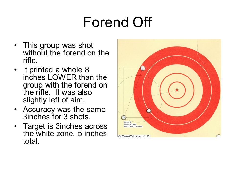 Forend Off This group was shot without the forend on the rifle.