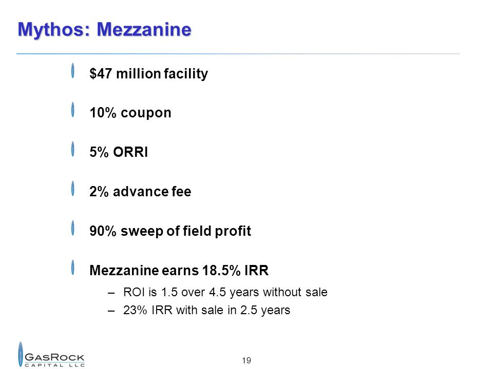 Mythos: Mezzanine $47 million facility 10% coupon 5% ORRI