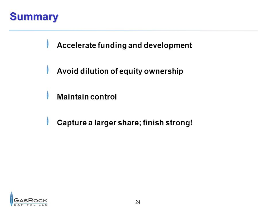 Summary Accelerate funding and development
