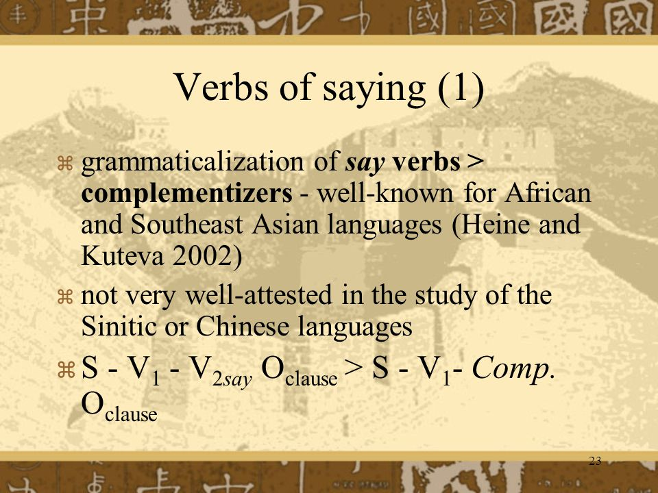 Verbs of saying (1) S - V1 - V2say Oclause > S - V1- Comp. Oclause