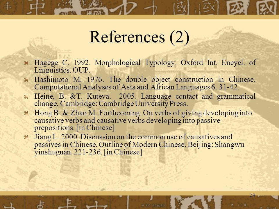 References (2) Hagège C. 1992. Morphological Typology. Oxford Int. Encycl. of Linguistics. OUP.