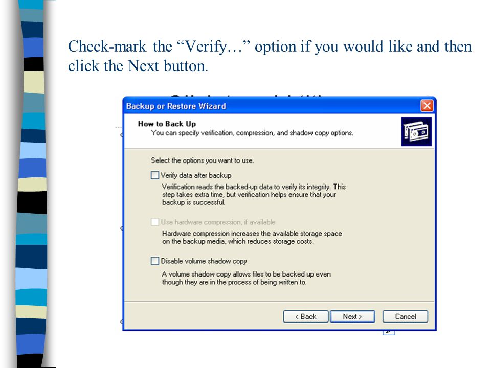 Check-mark the Verify… option if you would like and then click the Next button.