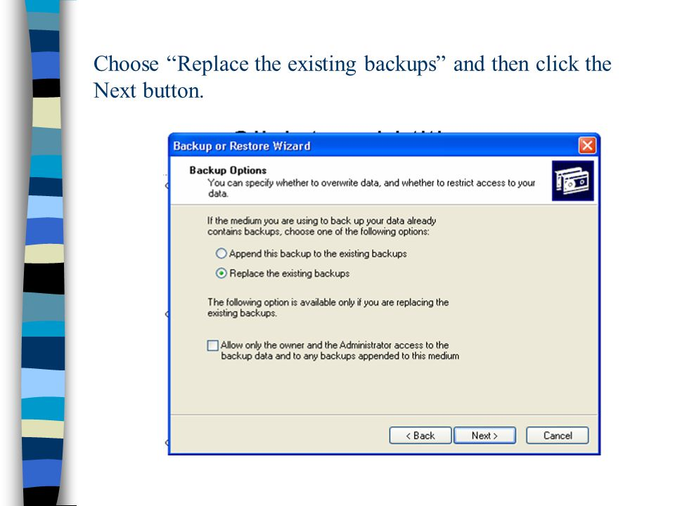 Choose Replace the existing backups and then click the Next button.