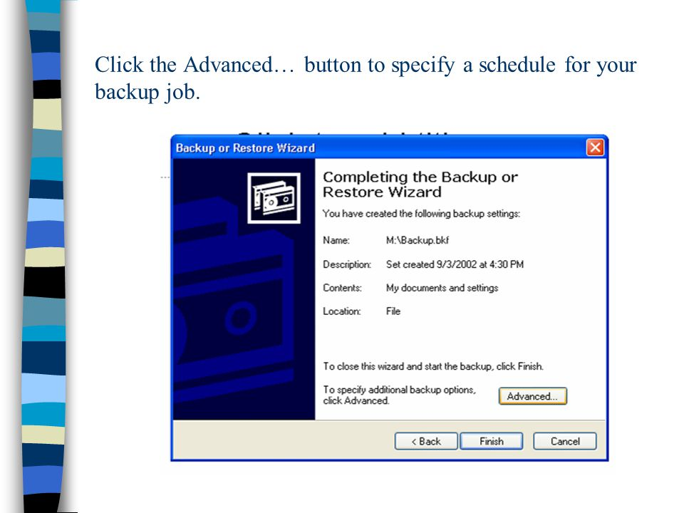 Click the Advanced… button to specify a schedule for your backup job.